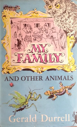 Gerald Durrell «My Family and Other Animals»